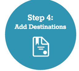 Step 4: Add Destinations