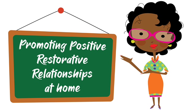 Lady Pointing to Chalkboard that says Promoting Positive Restorative Relationships at Home